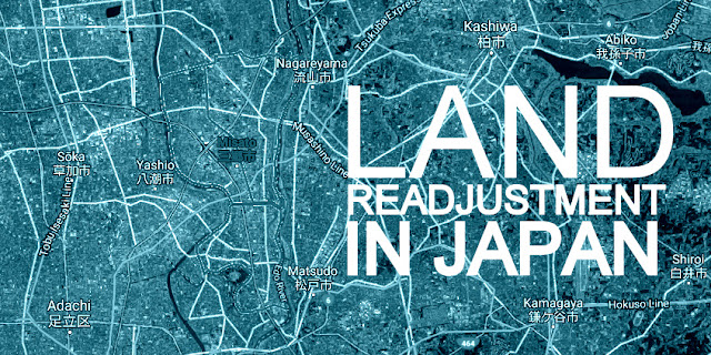Land readjustment in Japan: Beyond the myth of Japanese consensus and harmony