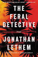 All about The Feral Detective by Jonathan Lethem
