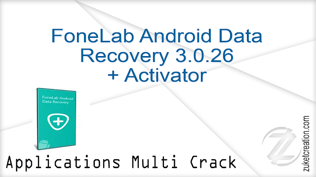 FoneLab Android Data Recovery 3.0.26 + Activator