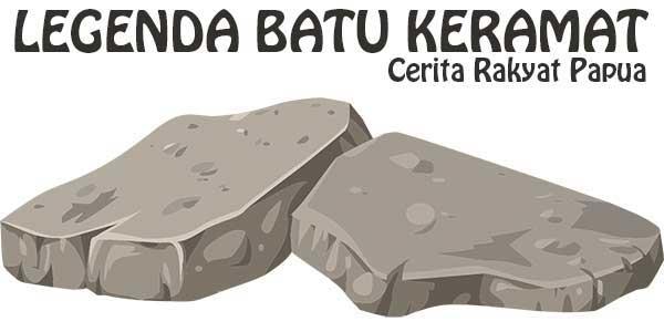 Legenda Batu Keramat, Cerita Rakyat Papua