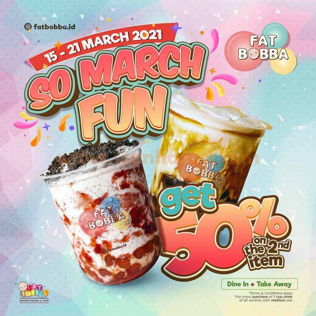FAT BOBBA So March Fun - Diskon 50% untuk pembelian kedua