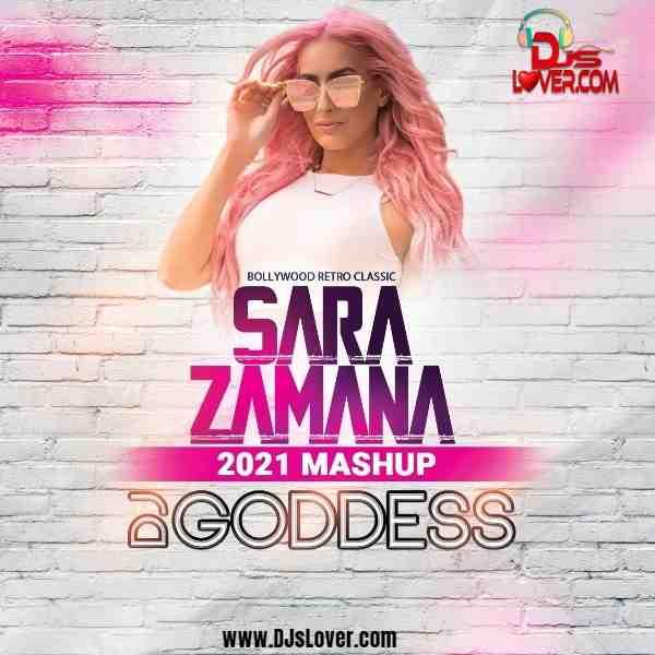 Sara Zamana 2021 Remix DJ Goddess mp3 download
