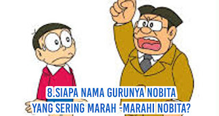 Siapa Nama Gurunya Nobita yang sering marah -marahi nobita?