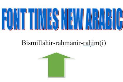 Download Font Times New Arabic Terbaru 2021 untuk Menulis Transliterasi Arab Latin