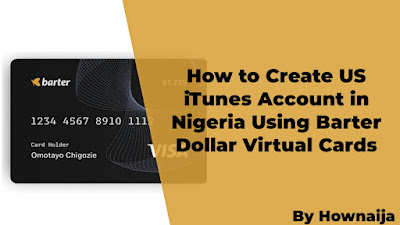 How to Create US iTunes Account in Nigeria Using Barter Dollar Virtual Cards
