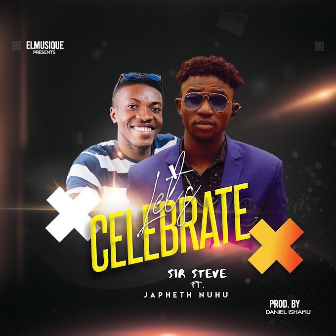 Sir steve Ft. Japheth Nuhu - Let's Celebrate