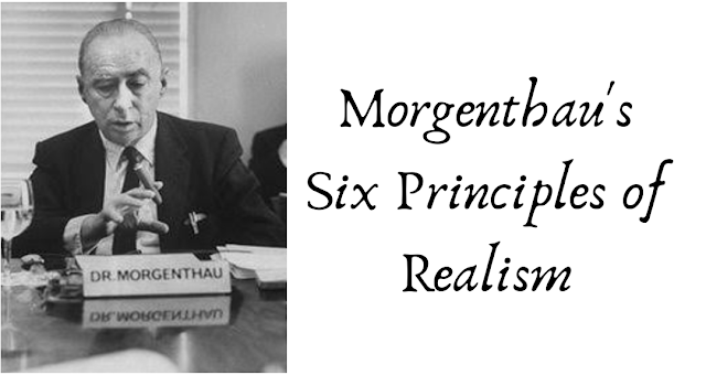Morgenthau's six principle of Realism