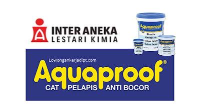 Lowongan Kerja PT Inter Aneka Lestari Kimia (Aquaproof)
