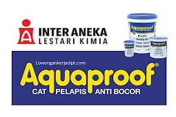 Lowongan Kerja PT Inter Aneka Lestari Kimia (Aquaproof) 2021