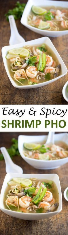 This Spicy Shrimp Pho is a twist on the traditional Vietnamese soup made with hot steaming chicken broth, shrimp, cilantro and fresh squeezed lime juice.