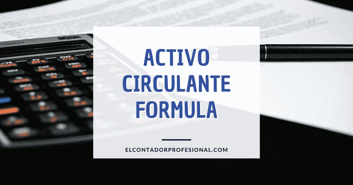 activo circulante formula