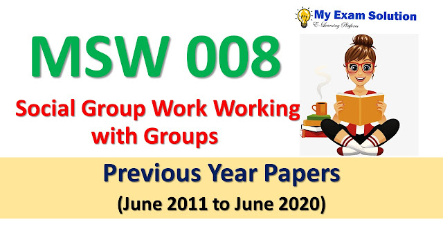 MSW 008 Social Group Work Working with Groups Previous Year Papers