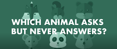 figure: which animal asks but never answers?