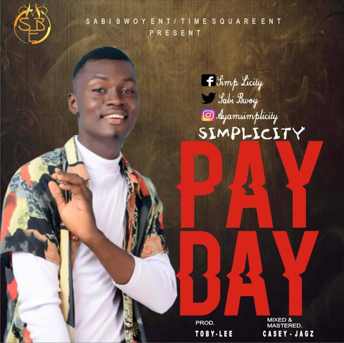 [New Music] Download Simplicity_Pay Day.mp3