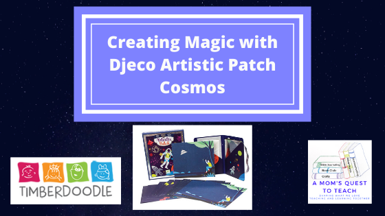 Logos of Timberdoodle and A Mom's Quest to Teach; materials in Djeco Artistic Patch Cosmos kit