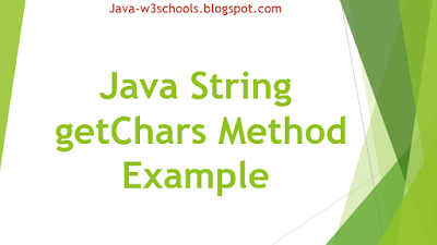 Java String getChars​ Method Example