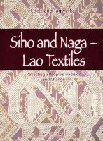 Lao book review - Siho and Naga - Lao Textiles: Reflecting a People's Tradition and Change by Edeltraud Tagwerker