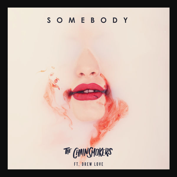 The Chainsmokers & Drew Love – Somebody – Single [iTunes Plus AAC M4A]
