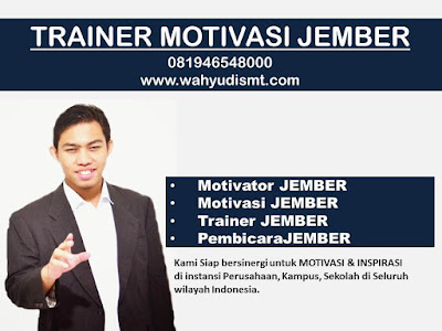 Jasa Motivator di Jember / Trainer Jember / MOTIVATOR JEMBER 081946548000 Motivator TRAINING  MOTIVASI KARYAWAN JEMBER, Motivator Di TRAINING  MOTIVASI KARYAWAN JEMBER Jasa Motivator TRAINING  MOTIVASI KARYAWAN JEMBER, , Pembicara Motivator TRAINING  MOTIVASI KARYAWAN JEMBER, Motivator Terkenal JEMBER, Motivator keren TRAINING  MOTIVASI KARYAWAN JEMBER, Sekolah Motivator Di TRAINING  MOTIVASI KARYAWAN JEMBER, Daftar Motivator Di TRAINING  MOTIVASI KARYAWAN JEMBER, Nama Motivator Di JEMBER, Seminar Motivasi JEMBER