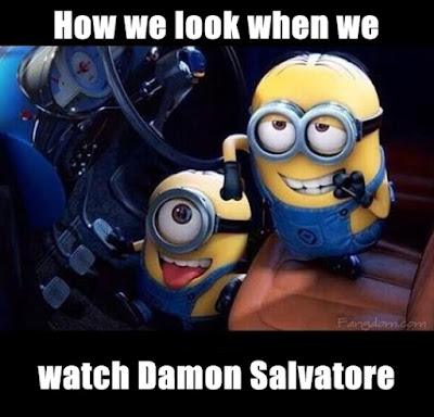 How we feel watching Damon Salvatore Minions Meme
