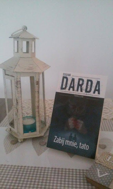 To, co czytam: Zabij mnie, tato, Stefan Darda