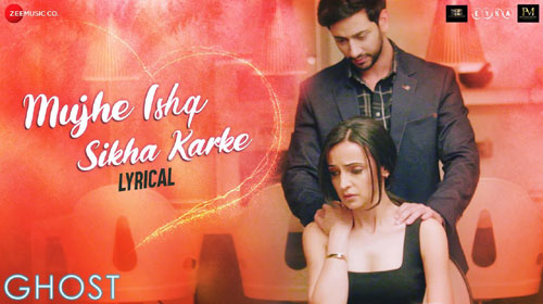 MUJHE ISHQ SIKHA KARKE LYRICS [WITH TRANSLATION] - Ghost