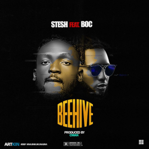 #MUSIC: STESH_ ft_  B O C- BEEHIVE: