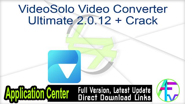 VideoSolo Video Converter Ultimate 2.0.12 + Crack