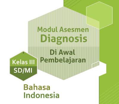Modul Asesmen Diagnosis Awal Pembelajaran Bahasa Indonesia Kelas 3 SD/MI