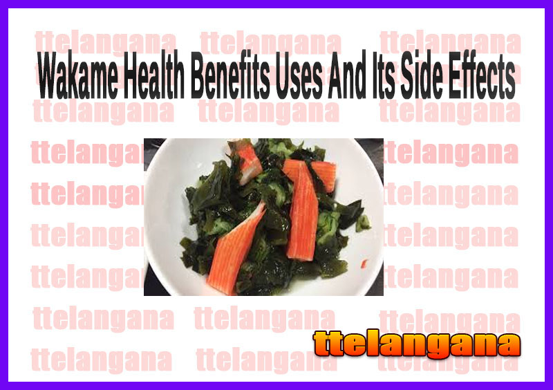 Wakame Health Benefits Uses And Its Side Effects