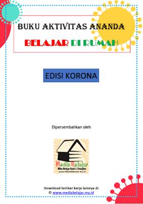 Buku Aktivitas Ananda untuk di Rumah Edisi Khusus Korona (Covid-19)