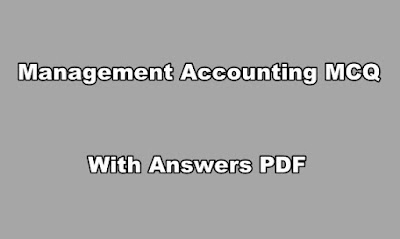 Management Accounting MCQ With Answers PDF
