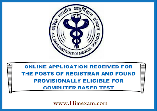 ONLINE APPLICATION RECEIVED FOR THE POSTS OF REGISTRAR AND FOUND PROVISIONALLY ELIGIBLE FOR COMPUTER BASED TEST