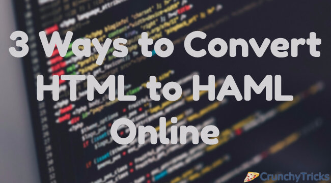 which is a type of file format that makes electronic documents or web pages be displayed  3 Ways to Convert HTML to HAML Online