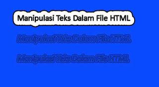 Manipulasi Teks Dalam File HTML
