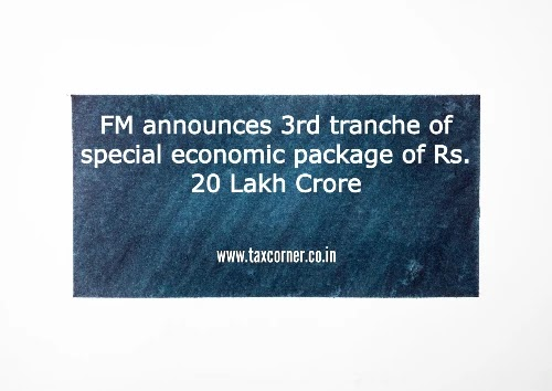 FM announces 3rd tranche of special economic package of Rs. 20 Lakh Crore