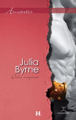 Julia Byrne - Dulce Conquista