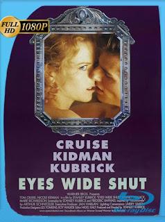 Ojos bien cerrados (Eyes Wide Shut) (1999) HD [1080p] Latino [GoogleDrive] SilvestreHD
