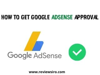 How to Get Google AdSense Approval: The Complete Guide