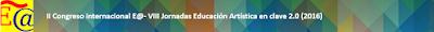II Congreso internacional E@- VIII Jornada Educación artística en clave 2.0