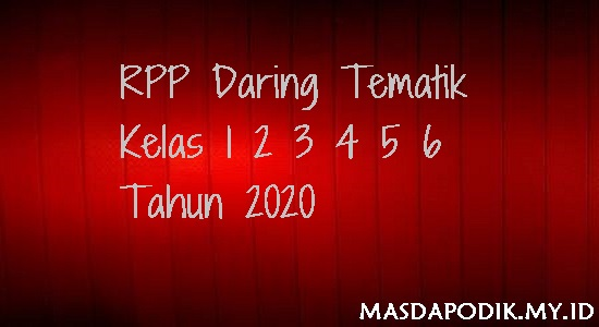 RPP Daring Tematik Kelas 1 2 3 4 5 6 Tahun 2020
