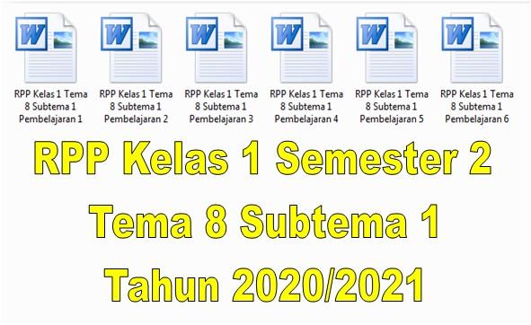 RPP Kelas 1 Semester 2 Tema 8 Subtema 1 Tahun 2020/2021 - Guru Krebet 3