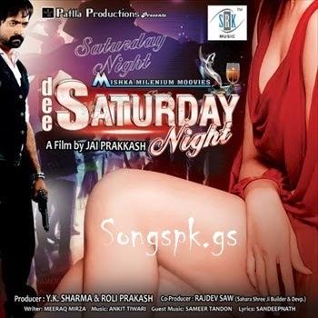 Dee Saturday Night (2014) Mp3 Songs