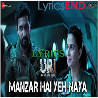 Manzar Hai Yeh Naya Lyrics Uri: The Surgical Strike [2019]