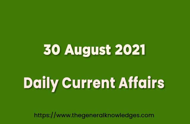 30 August 2021 Current Affairs Question and Answer in Hindi