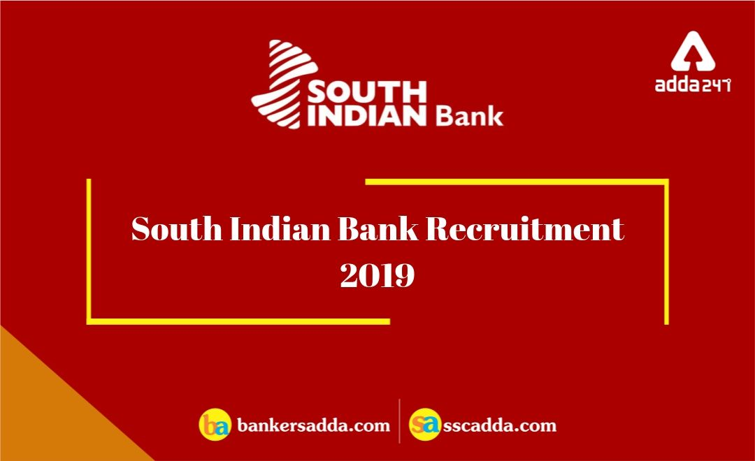 South Indian Bank Recruitment 2019: PO & Clerk Notification Out | Exam Dates