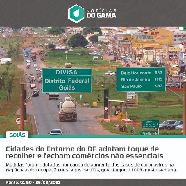 As Cidades do Entorno do DF adotam toque de recolher e fecham comércios não essenciais.