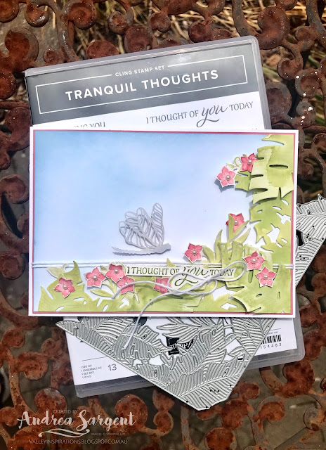 A floral card with watercolour die-cut leaves using Tranquil Thoughts stamps and dies by Andrea Sargent at Valley Inspirations in the Adelaide foothills, Australia.
