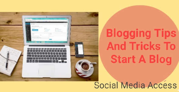 Blogging Tips And Tricks To Start A Blog
