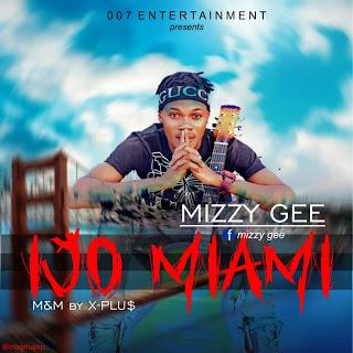 Music: Mizzy Gee - Ijo Miami